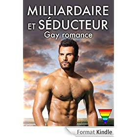 Milliardaire et s�ducteur - Gay romance - volume 1