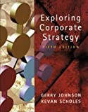 Exploring Corporate Strategy: Text Only (5th Edition) (0130807397) by Johnson, Gerry