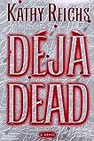 Deja Dead: A Novel