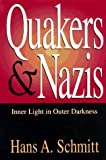 img - for Quakers and Nazis: Inner Light in Outer Darkness book / textbook / text book