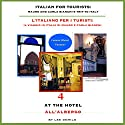 Italian for Tourists Fourth Lesson: At the Hotel: L' Italiano per i Turisti Quarta Lezione: All'Albergo Audiobook by Lee DeMilo Narrated by Lee DeMilo