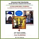 Italian for Tourists Fourth Lesson: At the Hotel: L' Italiano per i Turisti Quarta Lezione: All'Albergo (       UNABRIDGED) by Lee DeMilo Narrated by Lee DeMilo