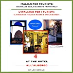 Italian for Tourists Fourth Lesson: At the Hotel: L' Italiano per i Turisti Quarta Lezione: All'Albergo | Lee DeMilo