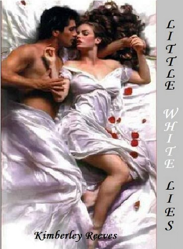 LITTLE WHITE LIES (The Carringtons) by Kimberley Reeves
