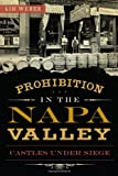 Prohibition in the Napa Valley:: Castles Under Siege (American Palate)