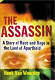 The Assassin: A Story of Race and Rage in the Land of Apartheid
