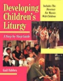 Developing Children's Liturgy: A Step-By-Step Guide