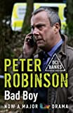 Peter Robinson Bad Boy: The 19th DCI Banks Mystery (Inspector Banks 19)