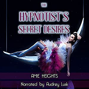 The Hypnotist's Secret Desires Audiobook