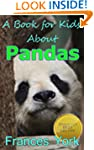 A Book For Kids About Pandas:  The Gi...