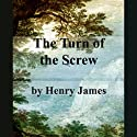 The Turn of the Screw (       UNABRIDGED) by Henry James Narrated by Walter Zimmerman, Cindy Hardin Killavey