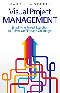 Visual Project Management: Simplifying Project Execution to Deliver On Time and On Budget download ebook