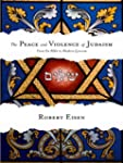 The Peace and Violence of Judaism: Fr...