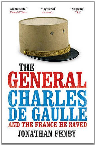The General de Gaulle and the France He Saved /Anglais