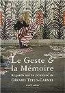 Le Geste et la Mémoire : Regards sur la peinture de Gérard Titus-Carmel par Deyrolle