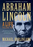 Abraham Lincoln: A Life (Volume 2)