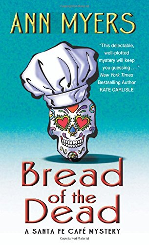 Bread of the Dead: A Santa Fe Cafe Mystery (Santa Fe Café Mystery) (Bread Mold Books compare prices)