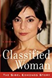 Classified Woman-The Sibel Edmonds Story: A Memoir by Sibel D Edmonds