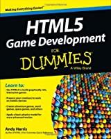 HTML5 Game Development For Dummies(R)