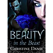 Beauty in the Beast | [Christine Danse]