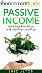 Passive Income: Work Less, Earn More,...