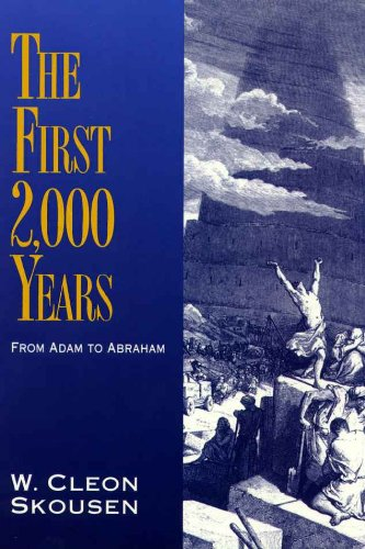 The First 2,000 Years: From Adam to Abraham (The Thousand Years Book 1), by W. Cleon Skousen