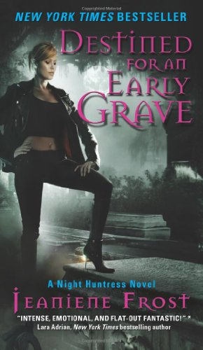 Destined for an Early Grave (Night Huntress, Book 4)