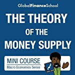 The Theory of the Money Supply Mini-course