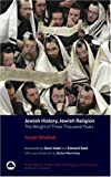Jewish History, Jewish Religion: The Weight of Three Thousand Years (Pluto Middle Eastern Studies)