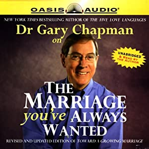 The Marriage You've Always Wanted | [Gary Chapman]