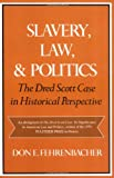 Slavery, Law, and Politics: The Dred Scott Case in Historical Perspective (Galaxy Books) (019502883X) by Don E. Fehrenbacher