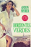 Horizontes Verdes (968458248X) by Anton Myrer