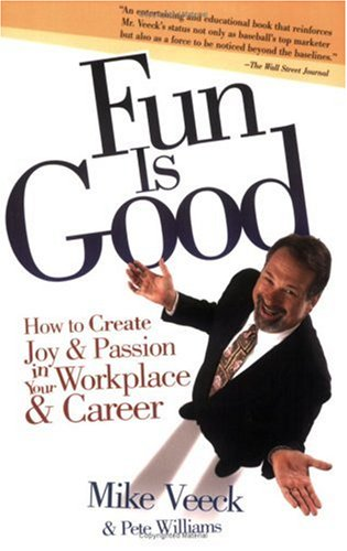 Fun Is Good: How to Create Joy and Passion in Your...