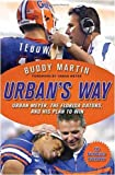 img - for Urban's Way: Urban Meyer, the Florida Gators, and His Plan to Win (Hardcover) book / textbook / text book