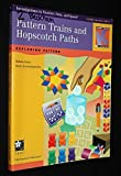 img - for Pattern Trains & Hopscotch Paths: Exploring Pattern (Investigations in Number, Data, and Space Series) book / textbook / text book