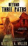 BEYOND: THREE PATHS (BEYOND Series Book 3) (English Edition)