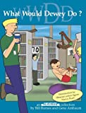 Unshelved Volume 2: What Would Dewey Do? (0974035319) by Ambaum, Gene