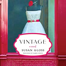 Vintage: A Novel (       UNABRIDGED) by Susan Gloss Narrated by Karen White