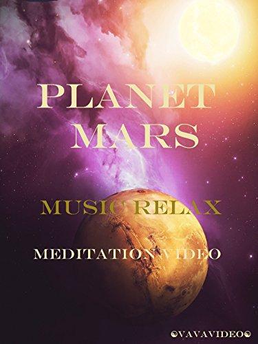 Planet Mars Music Relax Meditation Video