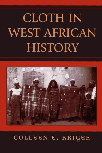 Cloth in West African History (African Archaeology Series)