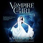 Vampire Girl: Vampire Girl, Book 1   Karpov Kinrade