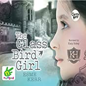The Glass Bird Girl | Esme Kerr