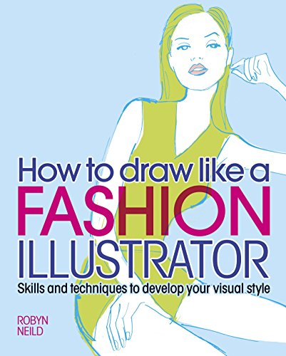 how-to-draw-like-a-fashion-illustrator-skills-and-techniques-to-develop-your-visual-style