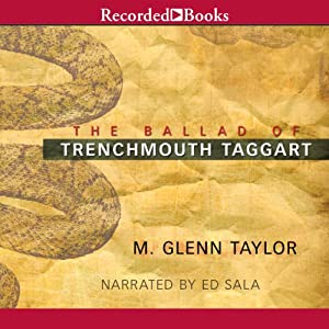 Ballad of Trenchmouth Taggart | [M. Glenn Taylor]
