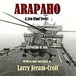 Arapaho: Jon Hunt, Book 4   Larry Jeram-Croft