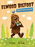 img - for Elwood Bigfoot: Wanted: Birdie Friends! book / textbook / text book