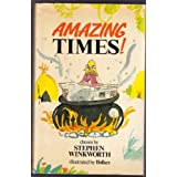 "Amazing Times: Selection of the Most Amusing and Amazing Articles from ""The Times""by Stephen Winkworth"