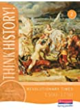 Think History: Revolutionary Times 1500-1750 Core Pupil Book 2