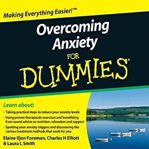 Overcoming Anxiety For Dummies Audiobook | [Elaine Iljon Foreman, Charles H. Elliott, Laura L. Smith]