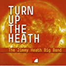 TURN UP THE HEATH- Heath, Jimmy